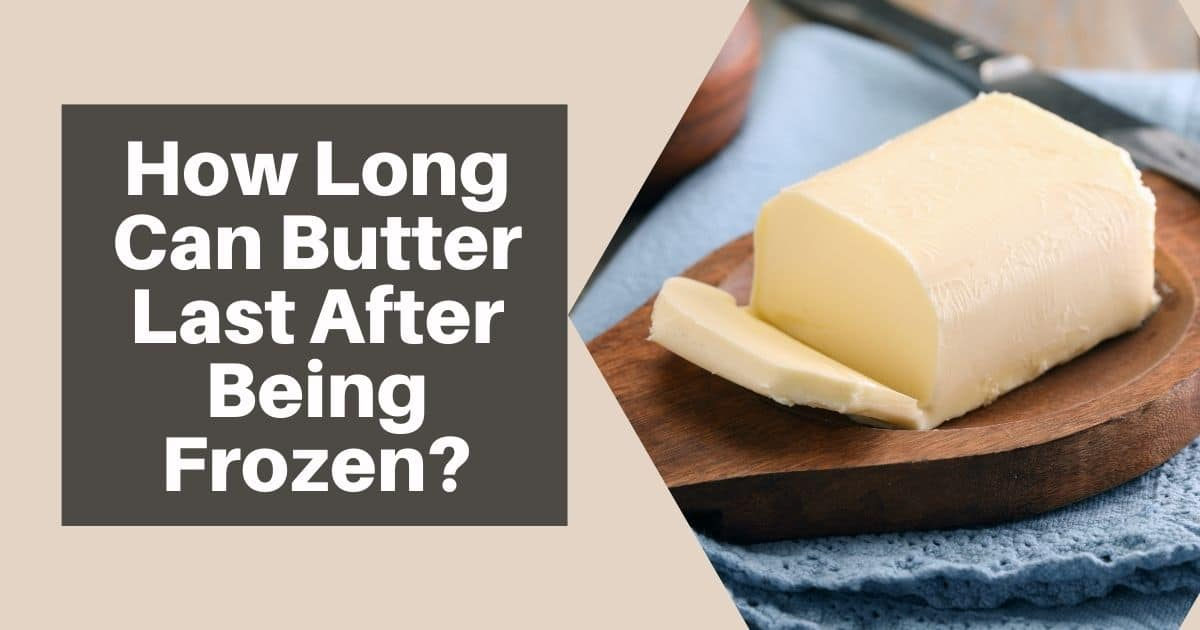 "A banner with a picture of a stick of butter and the words ""how long can butter last after being frozen?"""