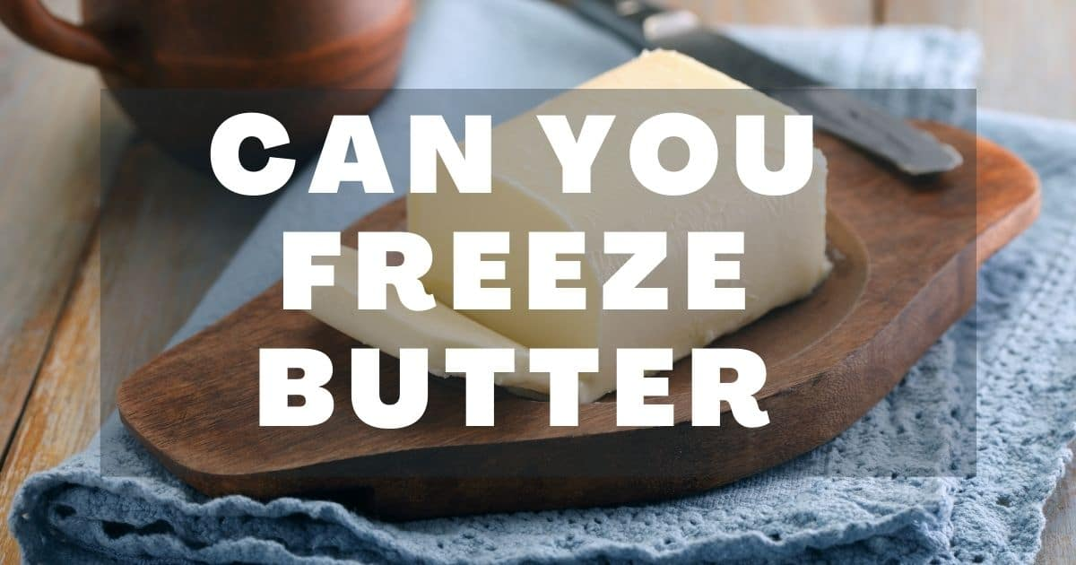 "A banner with a picture of a butter and the words ""can you freeze butter?"""