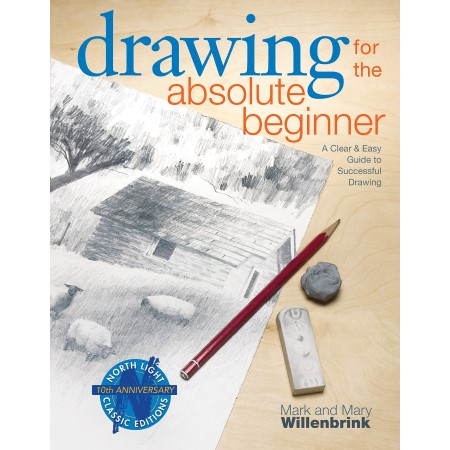 Drawing for the absolute beginner—a clear & easy guide to successful drawing