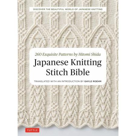 Japanese knitting stitch bible—250 exquisite patterns by hitomi shida