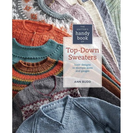 Knitter's handy book of top down sweaters—basic designs in multiple sizes & gauges