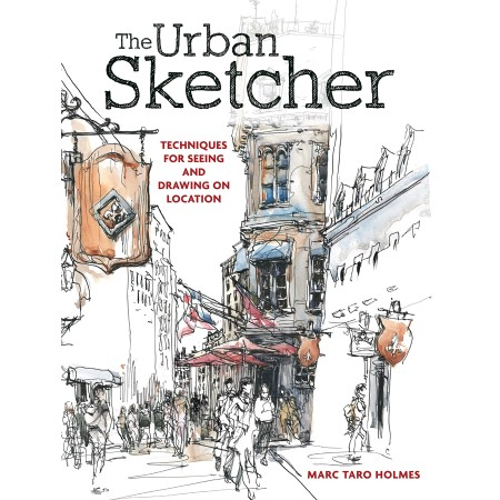 The urban sketcher—techniques for seeing & drawing on location